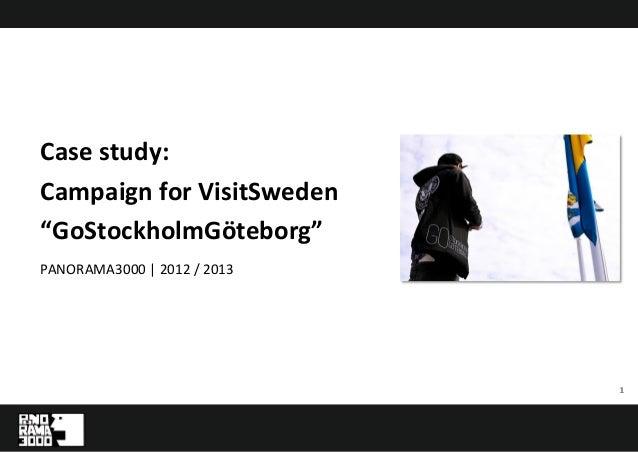 "11PANORAMA3000 | 2012 / 2013Case study:Campaign for VisitSweden""GoStockholmGöteborg"""