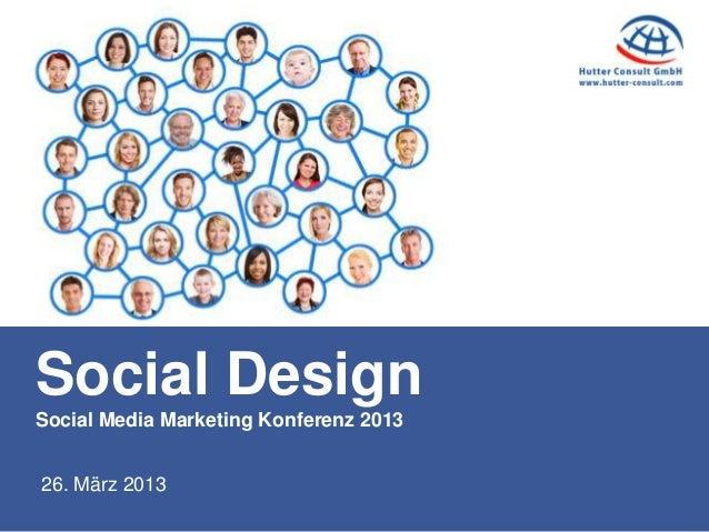 Social DesignSocial Media Marketing Konferenz 201326. März 2013
