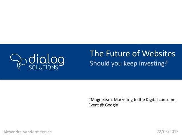 The Future of Websites                          Should you keep investing?                          #Magnetism. Marketing ...