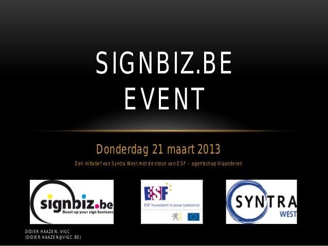 SIGNBIZ.BE                              EVENT                             Donderdag 21 maart 2013                    Een i...