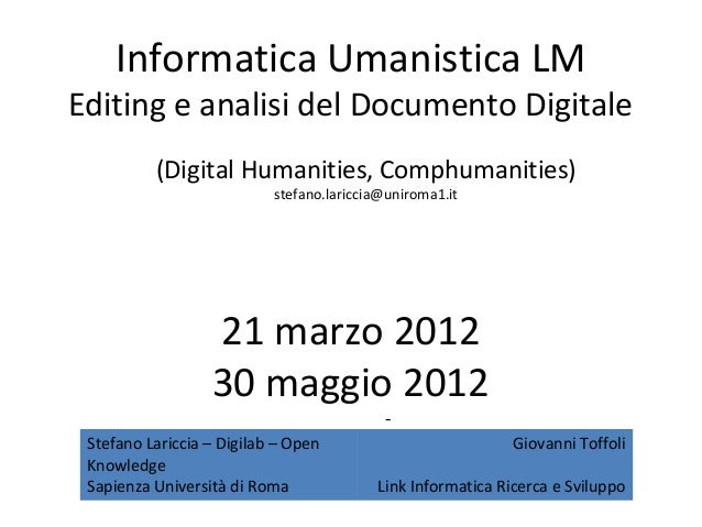 Informatica Umanistica LMEditing e analisi del Documento Digitale          (Digital Humanities, Comphumanities)           ...