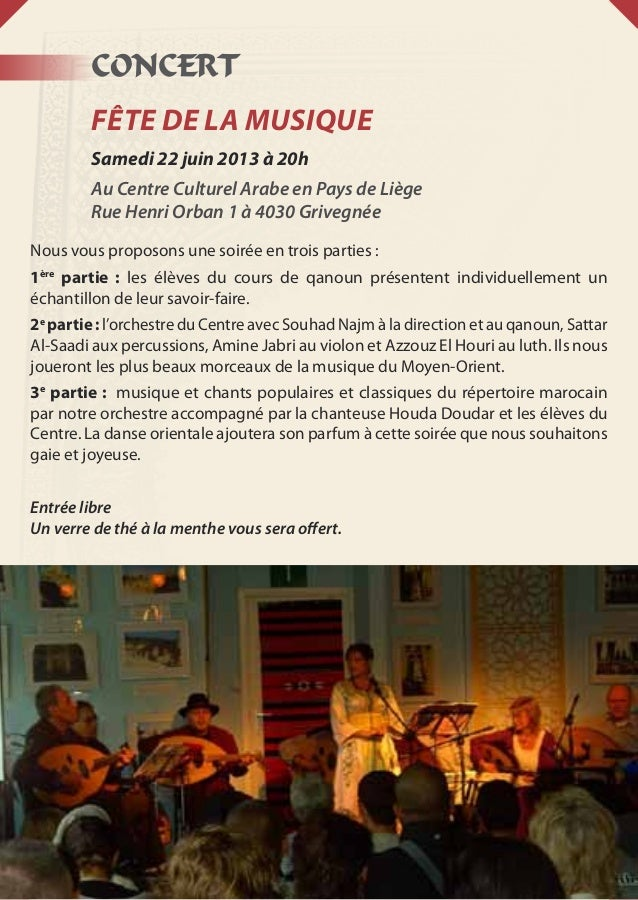 CONCERTFÊTE DE LA MUSIQUESamedi 22 juin 2013 à 20hAu Centre Culturel Arabe en Pays de LiègeRue Henri Orban 1 à 4030 Griveg...