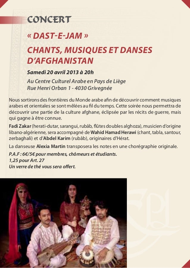 CONCERT«Dast-e-Jam»Chants, musiques et dansesd'AfghanistanSamedi 20 avril 2013 à 20hAu Centre Culturel Arabe en Pays de ...