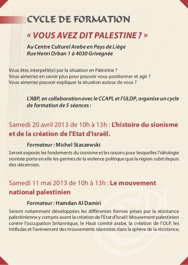CYCLE DE FORMATION«VOUS AVEZ DIT PALESTINE?»Au Centre Culturel Arabe en Pays de LiègeRue Henri Orban 1 à 4030 Grivegnée...