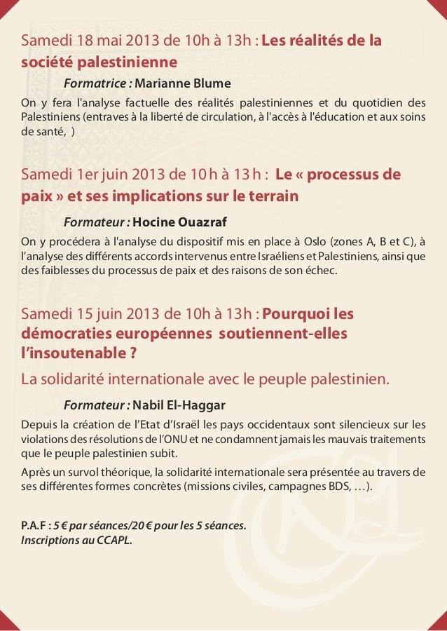 Samedi 18 mai 2013 de 10h à 13h : Les réalités de lasociété palestinienneFormatrice: Marianne BlumeOn y fera lanalyse fac...