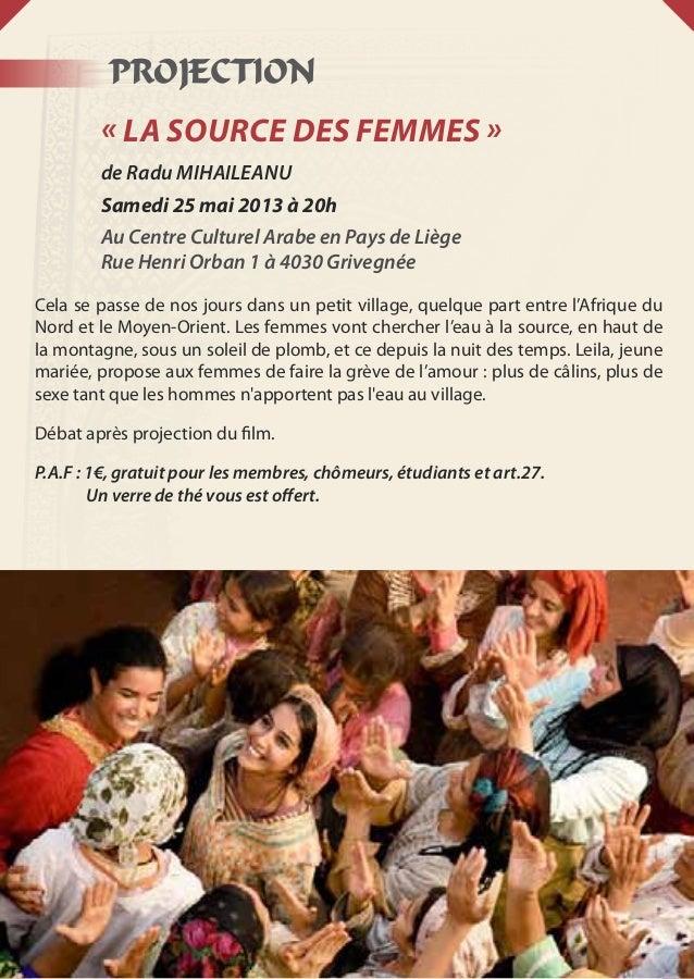 PROJECTION«La source des femmes»de Radu MIHAILEANUSamedi 25 mai 2013 à 20hAu Centre Culturel Arabe en Pays de LiègeRue H...