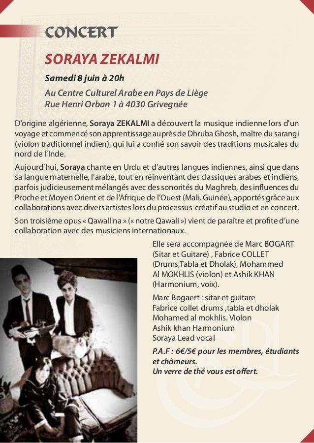 CONCERTSoraya ZEKALMISamedi 8 juin à 20hAu Centre Culturel Arabe en Pays de LiègeRue Henri Orban 1 à 4030 GrivegnéeD'origi...