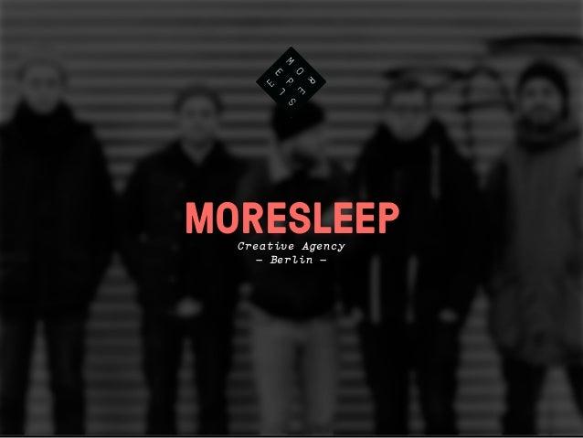 MORESLEEP  Creative Agency    – Berlin –