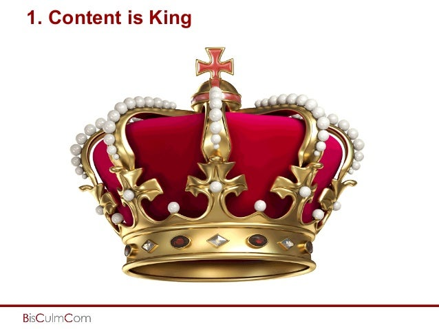 1. Content is King