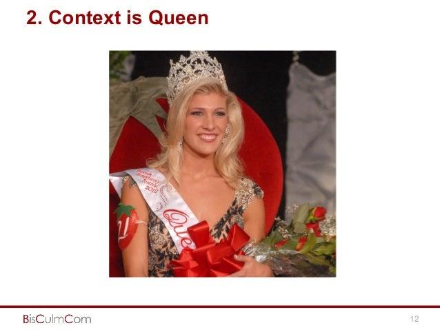 12 2. Context is Queen