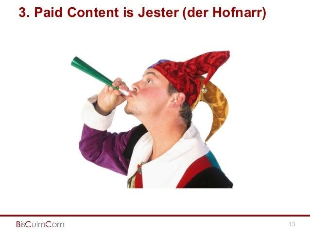 13 3. Paid Content is Jester (der Hofnarr)