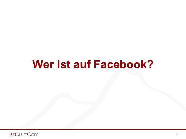 2 Wer ist auf Facebook?