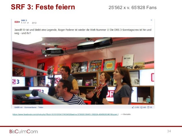 SRF 3: Feste feiern 34 2012 25'562 x v. 65'828 Fans https://www.facebook.com/photo.php?fbid=10151015417403402&set=a.373626...