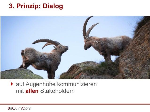 3. Prinzip: Dialog } auf Augenhöhe kommunizieren mit allen Stakeholdern