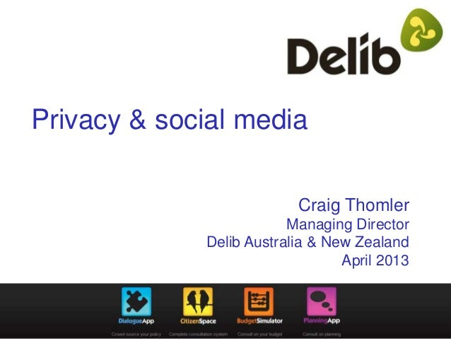 Privacy & social media                          Craig Thomler                         Managing Director             Delib ...