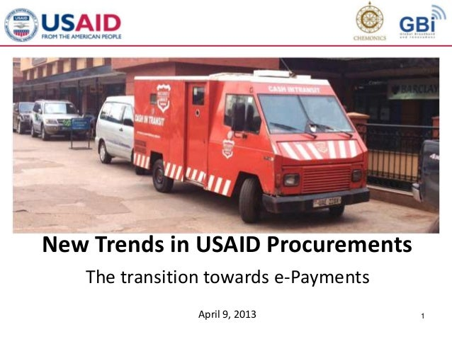 1New Trends in USAID ProcurementsThe transition towards e-PaymentsApril 9, 2013