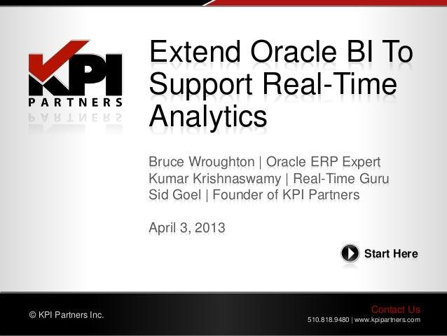 Contact Us 510.818.9480   www.kpipartners.com © KPI Partners Inc. Start Here Bruce Wroughton   Oracle ERP Expert Kumar Kri...