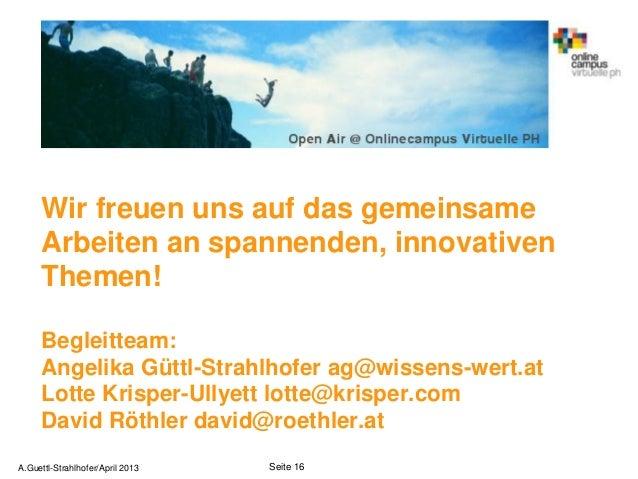 Wir freuen uns auf das gemeinsame     Arbeiten an spannenden, innovativen     Themen!     Begleitteam:     Angelika Güttl-...