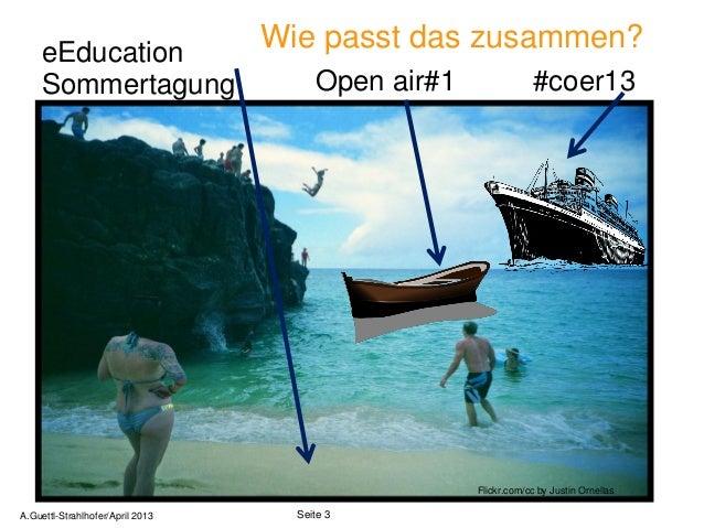 eEducation                                  Wie passt das zusammen?     Sommertagung                      Open air#1      ...