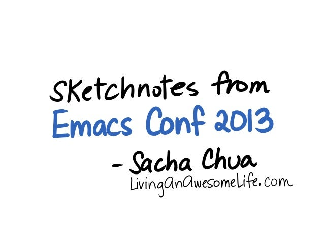 Want to learn more?About the conference:http://www.emacswiki.org/emacs/Emacs_Conference_2013About Emacs:http://www.gnu.org...