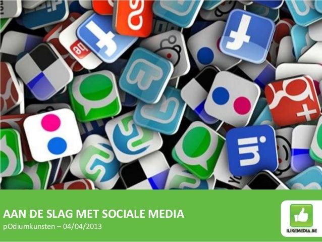 AAN DE SLAG MET SOCIALE MEDIApOdiumkunsten – 04/04/2013