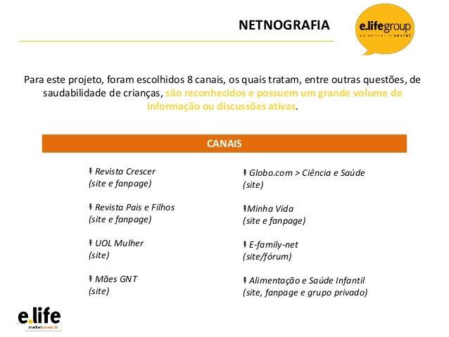 NETNOGRAFIAPara este projeto, foram escolhidos 8 canais, os quais tratam, entre outras questões, desaudabilidade de crianç...