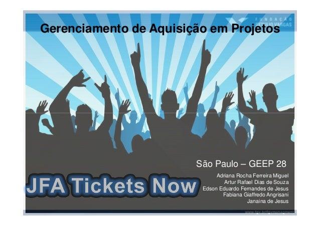 Gerenciamento de Aquisição em Projetos                        São Paulo – GEEP 28                              Adriana Roc...
