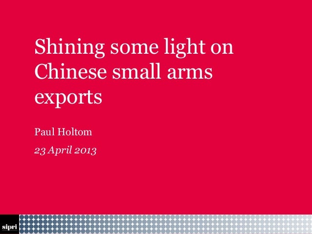 13-04-25 FooterShining some light onChinese small armsexportsPaul Holtom23 April 2013