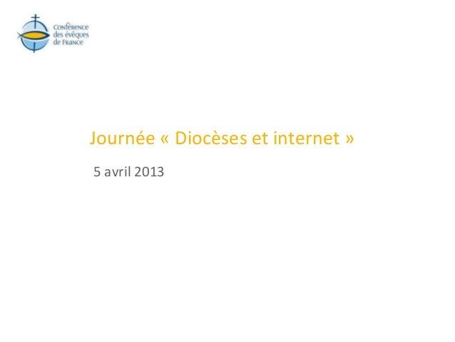 Journée « Diocèses et internet »5 avril 2013