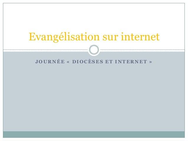 JOURNÉE « DIOCÈSES ET INTERNET »Evangélisation sur internet