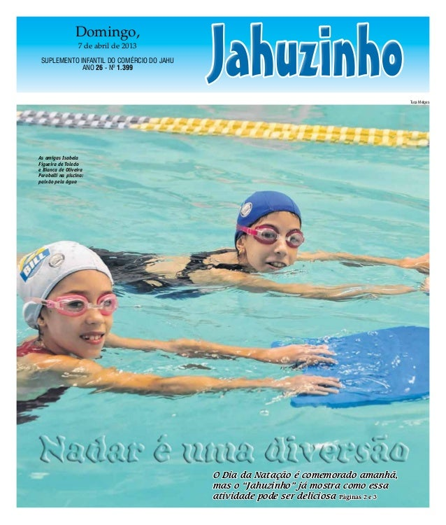 Jahuzinho                 Domingo,                  7 de abril de 2013 Suplemento Infantil do Comércio do Jahu            ...
