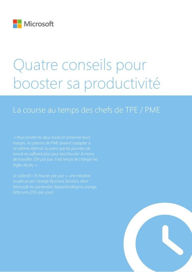 Quatre conseils pourbooster sa productivitéLa course au temps des chefs de TPE / PME« Pour joindre les deux bouts et conse...