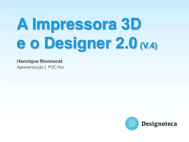 A Impressora 3De o Designer 2.0 (V.4)