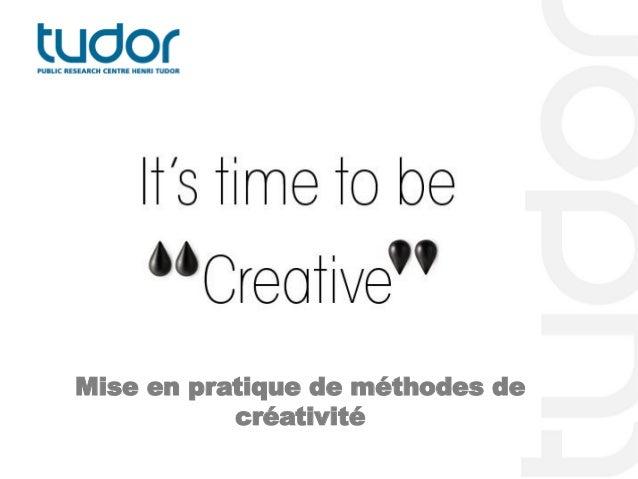 Mise en pratique de méthodes de           créativité
