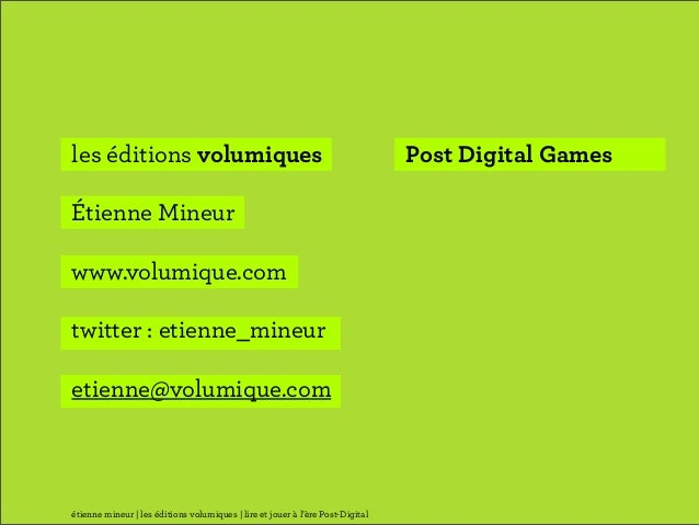 les éditions volumiques                                                         Post Digital GamesÉtienne Mineurwww.volumi...