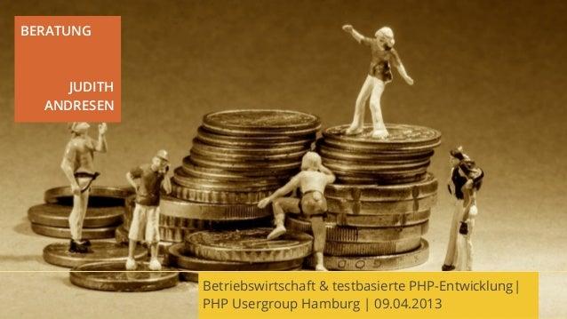 BERATUNG     JUDITH  ANDRESEN              Betriebswirtschaft & testbasierte PHP-Entwicklung|              PHP Usergroup H...