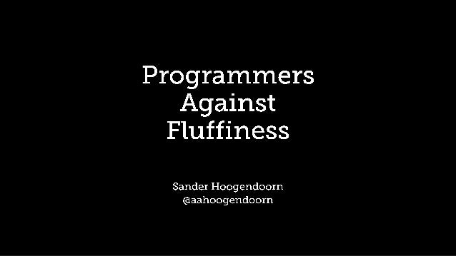 programmers against fluffiness