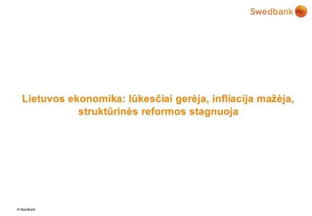 Lietuvos ekonomika: lūkesčiai gerėja, infliacija mažėja,             struktūrinės reformos stagnuoja© Swedbank