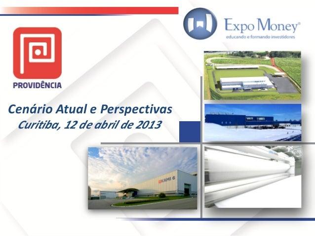 Cenário Atual e Perspectivas Curitiba, 12 de abril de 2013
