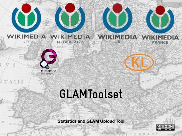 GLAMToolsetStatistics and GLAM Upload Tool