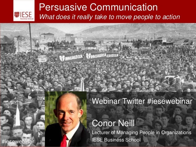 Persuasive Communication                   What does it really take to move people to action                              ...