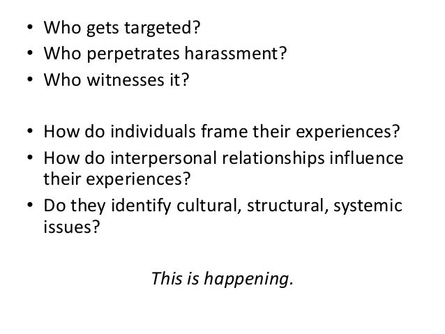 Web survey and phone interviews• Survey design: harassment literature• Web survey opened on February 21st• 42/124 responde...