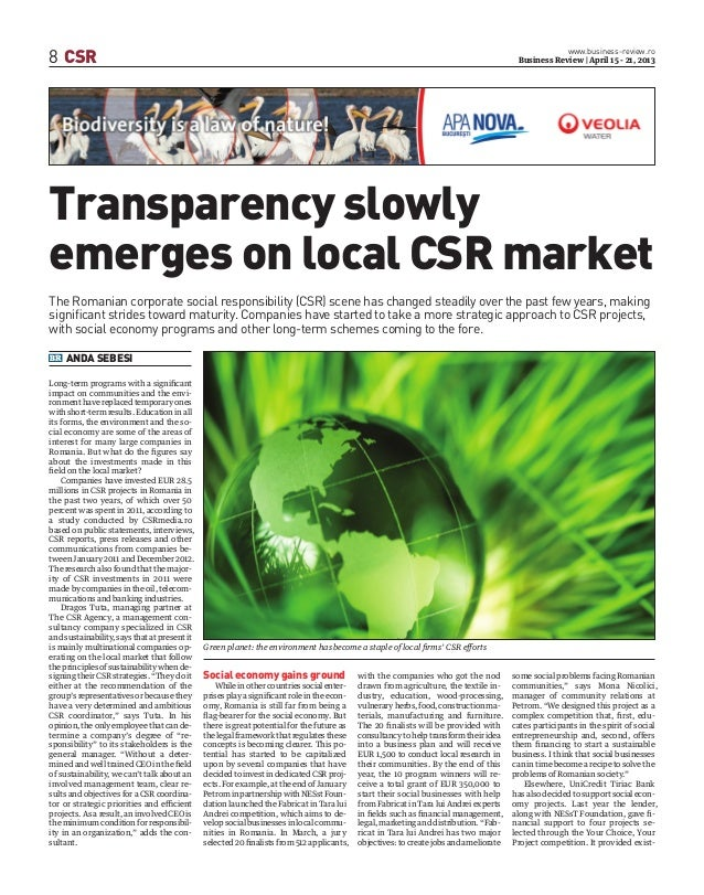 8 CSRwww.business-review.roBusiness Review | April 15 - 21, 2013Transparency slowlyemerges on local CSR market∫ ANDA SEBES...