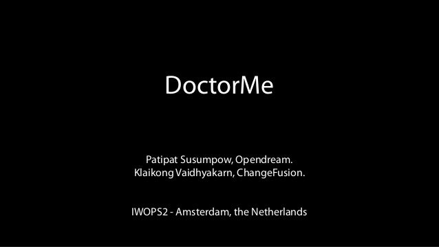 DoctorMePatipat Susumpow, Opendream.Klaikong Vaidhyakarn, ChangeFusion.IWOPS2 - Amsterdam, the Netherlands