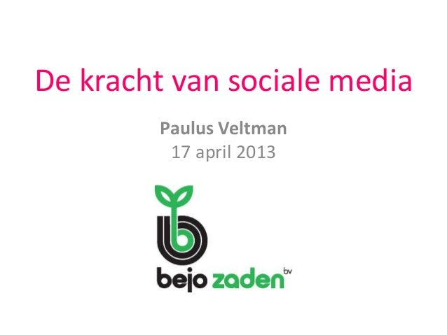 De kracht van sociale mediaPaulus Veltman17 april 2013