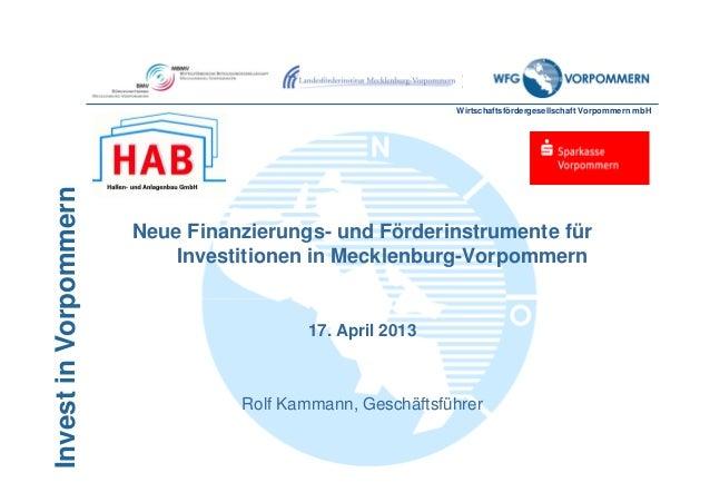 Wirtschaftsfördergesellschaft Vorpommern mbHInvestinVorpommernNeue Finanzierungs- und Förderinstrumente fürInvestitionen i...