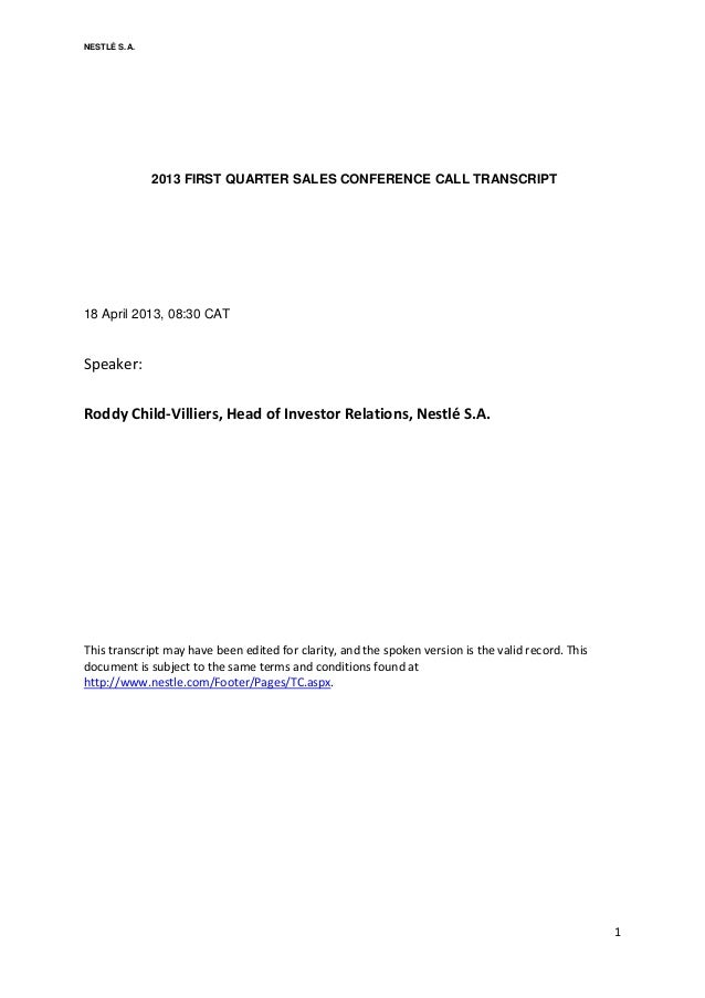 1NESTLÉ S.A.2013 FIRST QUARTER SALES CONFERENCE CALL TRANSCRIPT18 April 2013, 08:30 CATSpeaker:Roddy Child-Villiers, Head ...