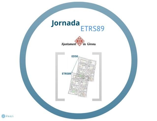 La transicio a ETRS89 en la gestió municipal. Ajuntament de Girona