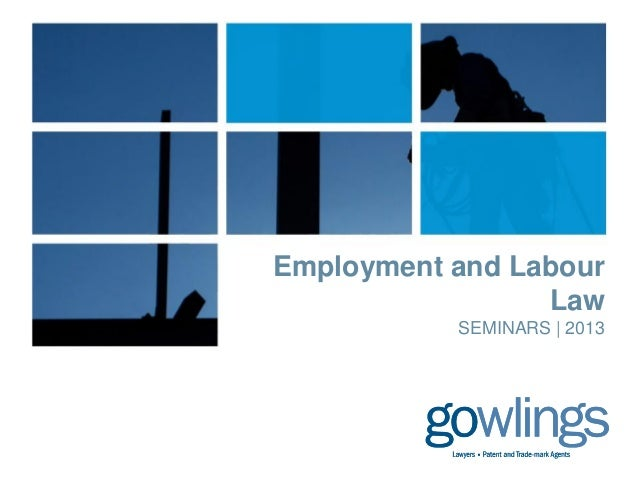 Employment and Labour                 Law           SEMINARS | 2013