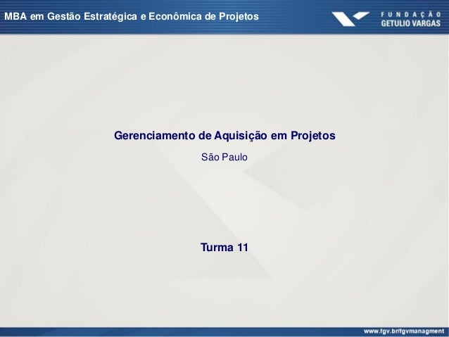 MBA em Gestão Estratégica e Econômica de Projetos                     Gerenciamento de Aquisição em Projetos              ...